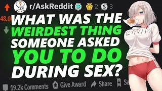 People Share Weirdest Things Someone Asked During SEX! | r/askreddit 59