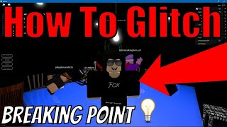 HOW TO GLITCH INTO THE ROOM IN BREAKING POINT!! - ROBLOX (GLITCH)