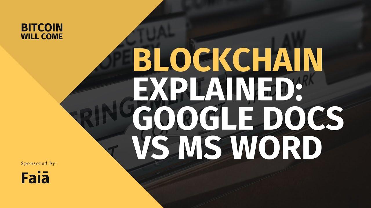 Understanding Blockchain As Google Docs vs MS Word | BWC
