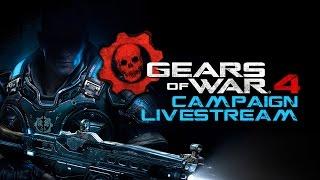 Gears of War 4 Campaign Livestream