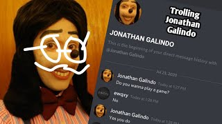 Trolling Jonathan Galindo on discord