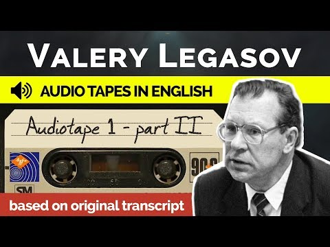 Valery Legasov Audiotapes - Tape 1 Part 2
