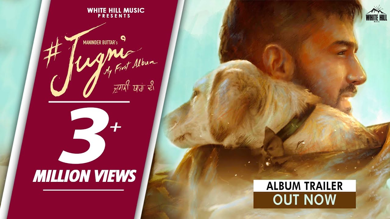 Album Trailer : #JUGNI (My First Album) Maninder Buttar | Babbu | MixSingh