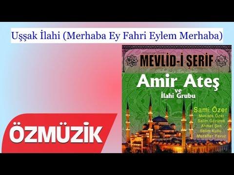 Uşşak İlahi (Merhaba Ey Fahri Eylem Merhaba) - Amir Ateş Ve Sami Özer İlahi Korosu (Official Video)