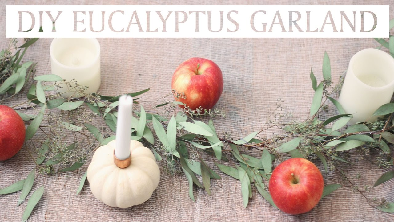 DIY EUCALYPTUS GARLAND THANKSGIVING TABLE DECOR