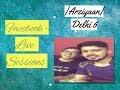 Arziyaan | Delhi-6 | Facebook - Live Sessions