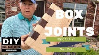 Box Joints, Hand Cut versus Saw Cut