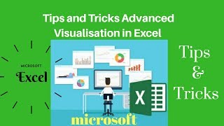 Tips And Tricks For Advanced Visualizations in microsoft  Excel