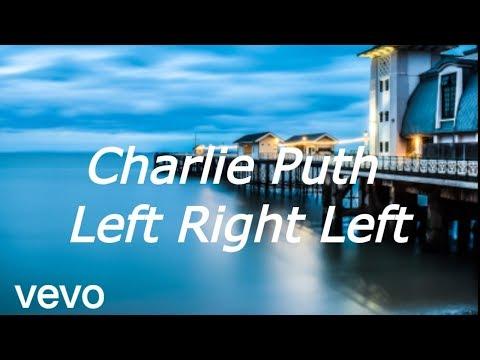Charlie Puth - Left Right Left (lyrics Video)