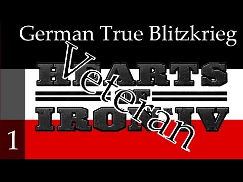 Hearts of Iron 4 - Germany - True Blitzkrieg (Veteran difficulty) Part 1