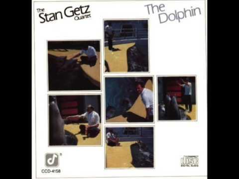 "Stan Getz — ""The Dolphin"" (1981) [Full Album]"