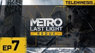 Metro Last Light Redux Gameplay Walkthrough Part 7 1080p ULTRA PC/XBOX/PS4