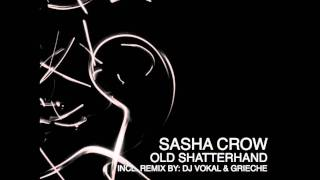 Sasha Crow - Old Shutterhand - (V0kal & Grieche) Out now on Deejay.de