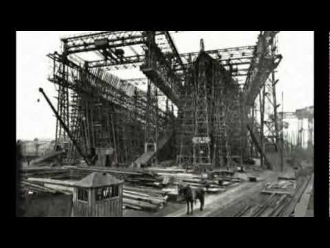 Part 1 100th Anniversary RMS TITANIC The Construction 1907-1912