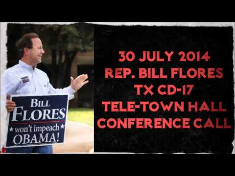 Representative Bill Flores Tele-Town Hall Conference Call - 30 July 2014