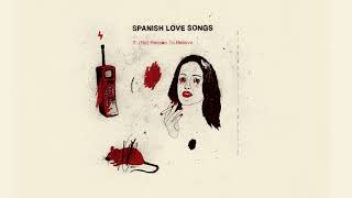 "Spanish Love Songs ""(No) Reason to Believe"""