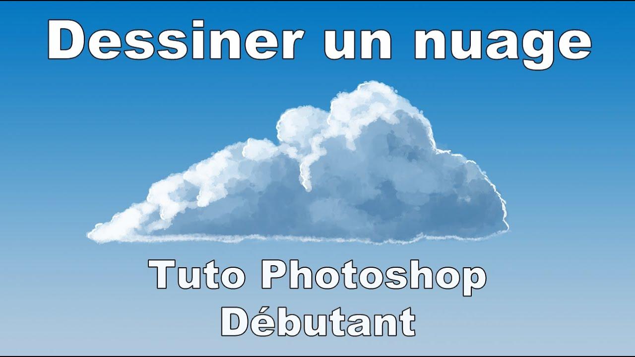 Tutoriel photoshop d butant comment dessiner un nuage youtube - Nuage en dessin ...