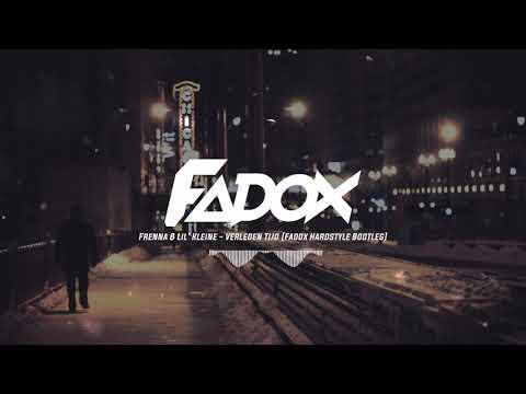 Frenna & Lil' Kleine - Verleden Tijd (Fadox Hardstyle Bootleg)