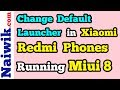 How to Change Default Launcher in Xiaomi Redmi note 4 running Miui 8