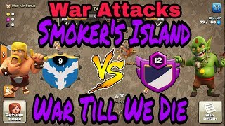 War Till We Die Vs Smoker's Island # War Attacks # Clash Of Clans