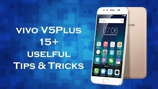 Vivo V5 Plus 15+ useful Tips and Tricks | V5 Plus