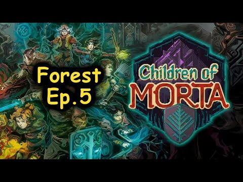 Children of Morta - Forest (Ep. 5) |