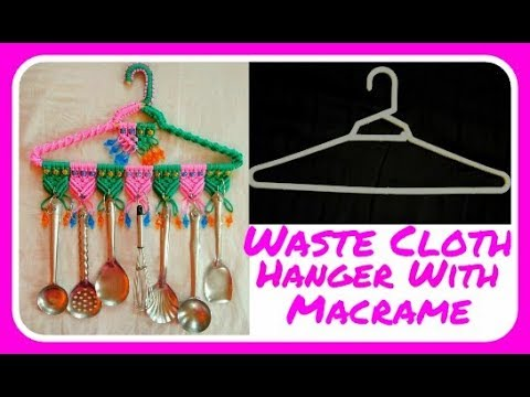 Best Use of Waste Cloth Hanger With Macrame