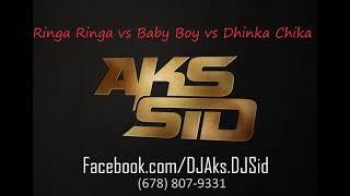 Ringa Ringa vs Baby Boy vs Dhinka Chika