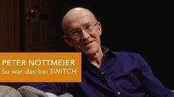 PETER NOTTMEIER: So war das bei SWITCH