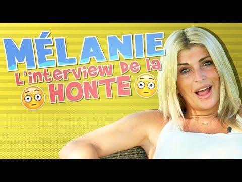 L'ITW de la honte : Mélanie s'affiche et elle s'en fiche !!