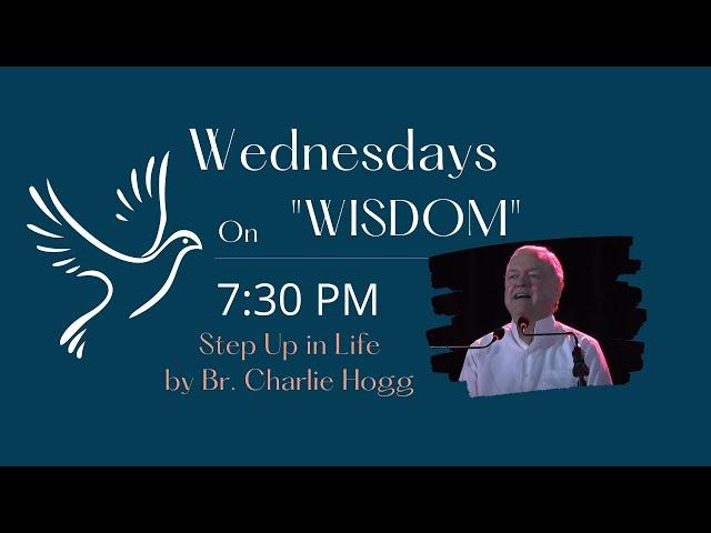 Wednesdays Wisdom: Step Up Your Life with Br. Charlie