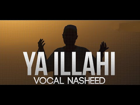 Ya Ilahi - Powerful Nasheed | Ishaq Ayubi