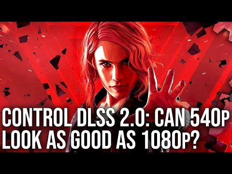 Control vs DLSS 2.0: Can 540p Match 1080p Image Quality? Full Ray Tracing On RTX 2060?