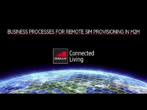 The GSMA Embedded SIM Specification: Business Processes for Remote SIM Provisioning in M2M