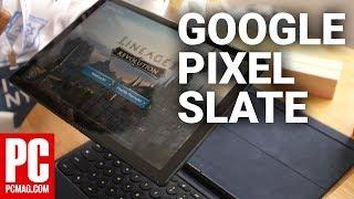 Google Pixel Slate First Look