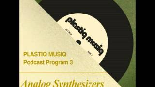 Plastiq Musiq Podcast - Volume #1 - Program  #3