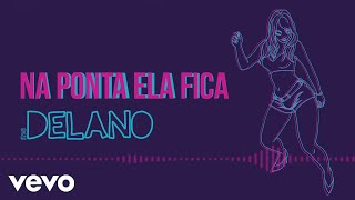 Mc Delano - Na Ponta Ela Fica (Pseudo Vídeo)