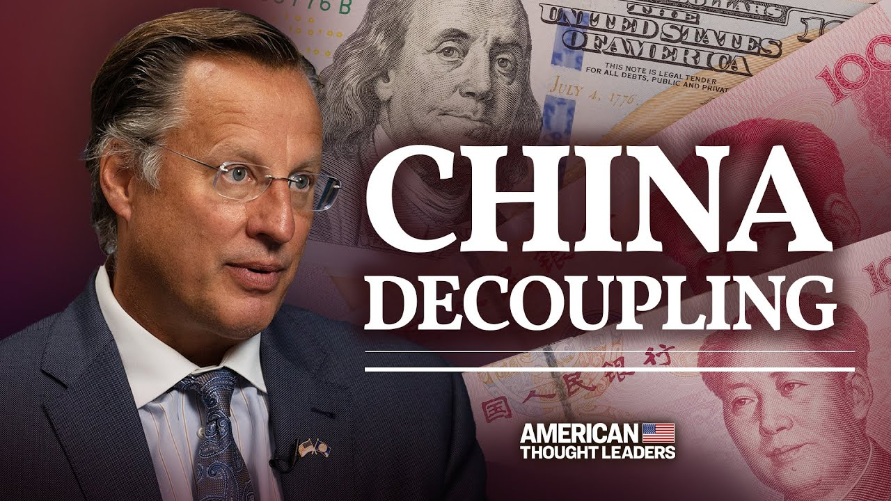 Should the U.S. Decouple from China?—Dave Brat on CCP Weakness, Hong Kong | American Thought Leaders