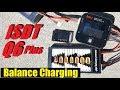 ISDT Q6 Plus Balance Charging Example & Explanation