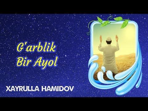 G'arblik Bir Ayol | Xayrulla Hamidov