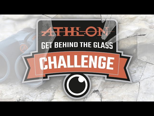 Get Behind The Glass Challenge with Athlon Optics