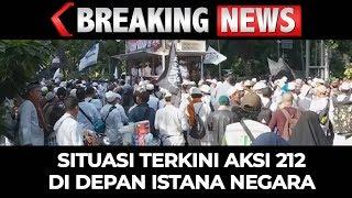 Gambar cover Breaking News - Situasi Terkini Aksi 212 di Istana Negara