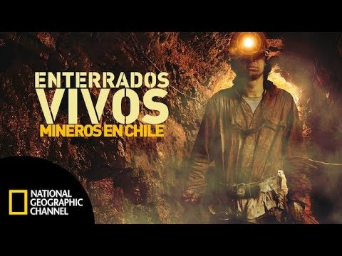 Ver Enterrados vivos: mineros en Chile -DOCUMENTAL COMPLETO -National Geographic en Español