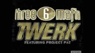 3 6 Mafia- Twerk (feat. Project Pat)