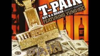 T-Pain Feat. Yung Joc-Buy U A Drank (Shawty Snappin