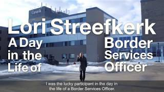 """""""A Day in the Life of…"""" a Border Services Officer"""