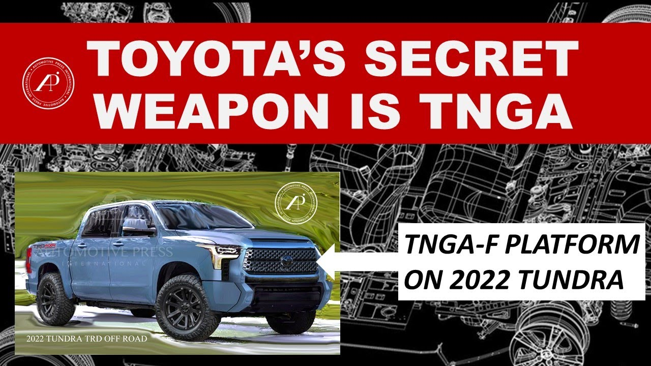 Toyota's Secret Weapon is TNGA - Is the 2022 Tundra going to use the TNGA-F? What is it?