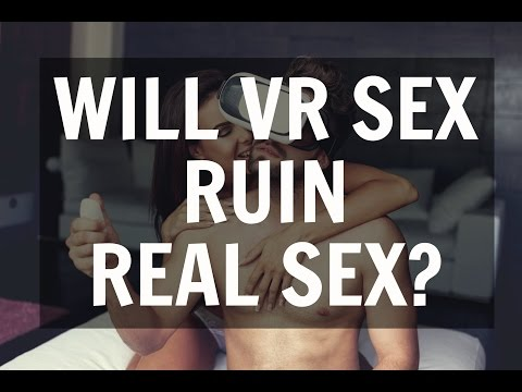 Will Virtual Reality Sex Ruin Real Sex?