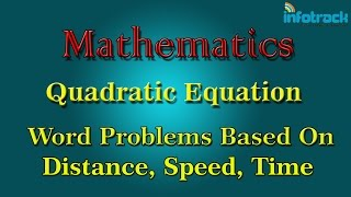 Maths: Quadratic Equation: Word Problems based on Distance, Speed and Time.