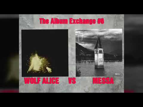 The Album Exchange #6 : WOLF ALICE  VS.  MESSA